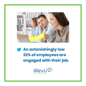 an astonishingly low 32% of employees are engaged with their jobs
